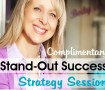 Complimentary Stand-Out Success Strategy Session