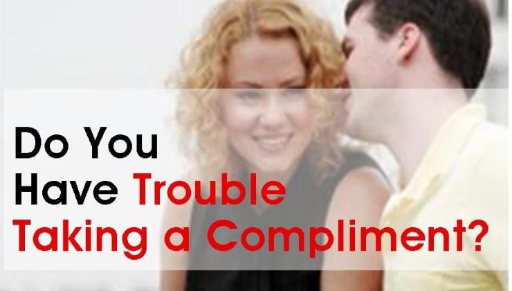 HaveTroubleTakingaCompliment_MonicaSTrobel